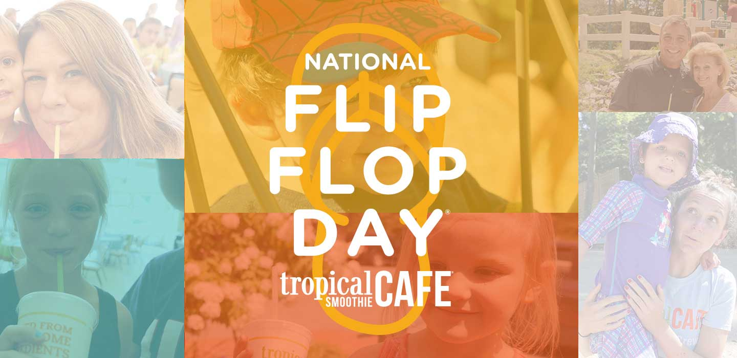 2018 National Flip Flop Day: Tropical Smoothie Cafe